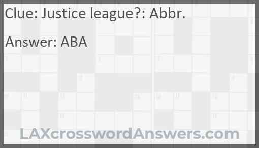Justice league?: Abbr. Answer